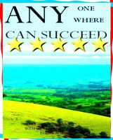 Cover for 'Any One Any  Where Can Succeed'