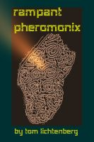 Tom Lichtenberg - Rampant Pheromonix