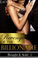 Cover for 'Revenge of the Billionaire (Billionaire Erotic Romance)'