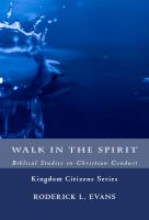 Cover for 'Walk in the Spirit: Biblical Studies in Christian Conduct'