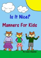 Cover for 'Is It Nice? Manners For Kids'