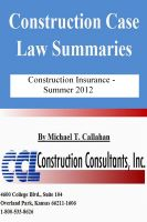 Cover for 'Construction Case Law Summaries - Construction Insurance, Summer 2012'