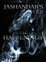 Cover for 'Jashandar's Wake - Book One: The Happenings'