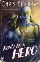 Cover for 'Don't Be a Hero: A Superhero Novel'