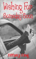 Cover for 'Wishing For Someday Soon'
