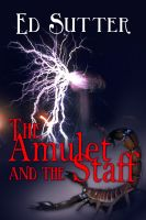 Cover for 'The Amulet And The Staff'