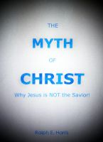 Cover for 'The Myth of Christ, Why Jesus is NOT the Savior.'