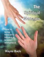 Cover for 'The Spiritual Manager - How to bring Heaven's influence to your workplace'