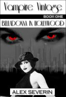Cover for 'Vampire Vintage Book One : Belladonna in Hollywood'