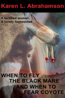 Cover for 'When to Fly the Black Mare and When to Fear Coyote'