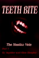 Cover for 'TEETH BITE. The Mestizo Vein - Part 7'