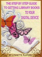 Cover for 'The Step by Step Guide to Getting Library Books to your Digital Device'