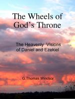 Cover for 'The Wheels of God's Throne (The Heavenly Visions of Daniel and Ezekiel)'