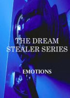 Cover for 'The DREAM STEALER SERIES-Emotions'
