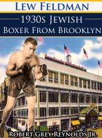 Cover for 'Lew Feldman 1930s Jewish Boxer From Brooklyn'