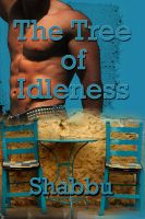 Cover for 'The Tree of Idleness ( A Gay Erotica / Erotica Paranormal Anthology)'