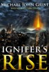 Ignifer's Rise by Michael John Grist