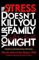 Cover for 'If Stress Doesn't Kill You, Your Family Might'