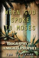 Cover for 'When God Spoke to Moses: Biography of a Mighty Prophet'