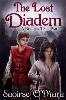 Cover for 'The Lost Diadem (A Rogue's Tale Part I)'