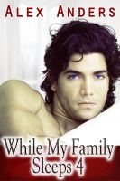 Cover for 'While My Family Sleeps 4 (M/M/F Ménage Erotica)'