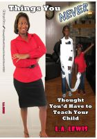 Cover for 'Things You Never Thought You'd Have to Teach Your Child'