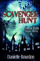 Cover for 'Scavenger Hunt (Zombie Kids Series Short Story #1)'
