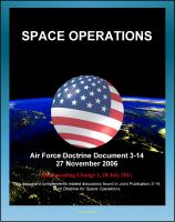 Cover for 'Air Force Doctrine Document 3-14: Space Operations - Global and Theater Space Forces, Spacelift, Types of Orbits, Operational Advantages, Integrating Civil, Commercial, Foreign Space Assets'
