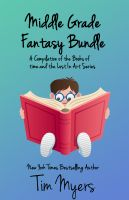 Cover for 'Middle Grade Fantasy Bundle (Five Books by IMBA National Bestseller Tim Myers)'