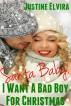 Santa Baby, I Want A Bad Boy For Christmas by Justine Elvira