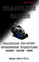 Cover for 'Grappling Games: For Brazilian JiuJitsu (BJJ) and Submission Wrestling'