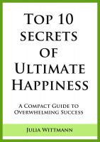 Cover for 'Top 10 Secrets of Ultimate Happiness: A compact guide to overwhelming success'