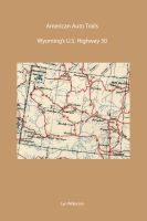 Cover for 'American Auto Trail-Wyoming's U.S. Highway 30'