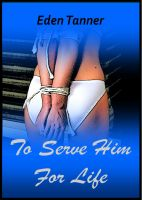 Cover for 'To Serve Him For Life'
