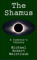 Cover for 'The Shamus: A Gumshoe's Odyssey'