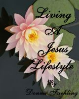 Cover for 'Living A Jesus Lifestyle'