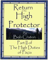 Cover for 'Return of the High Protector: Part II of The High Duties of Pacia'