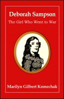 Cover for 'Deborah Sampson: The Girl Who Went to War'