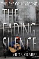 Cover for 'The Jake Collins Band and the Fading Silence'