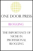 Cover for 'The Importance of Niche in Professional Blogging'