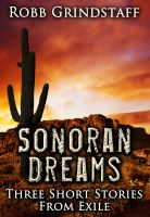 Cover for 'Sonoran Dreams: Three short stories from exile'