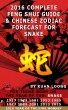 2016 Snake Feng Shui Guide & Chinese Zodiac Forecast by Kuan Loong