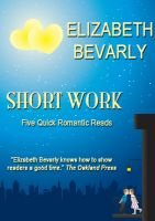 Cover for 'Short Work - 5 Quick Romantic Reads'