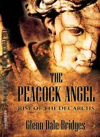 Cover for 'The Peacock Angel: Rise of the Decarchs'