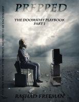 Cover for 'Prepped:  The Doomsday Playbook Part 1'