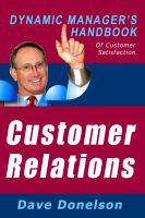 Cover for 'Customer Relations: The Dynamic Manager's Handbook Of Customer Satisfaction'