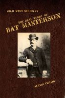 Cover for 'The Real Story of Bat Masterson'