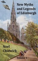 Cover for 'New Myths and Legends of Edinburgh Volume 1'