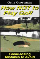 Cover for 'How NOT to Play Golf: Game-losing Mistakes to Avoid'