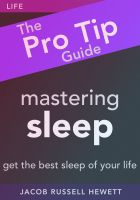 Cover for 'Mastering Sleep - The Pro Tip Guide'